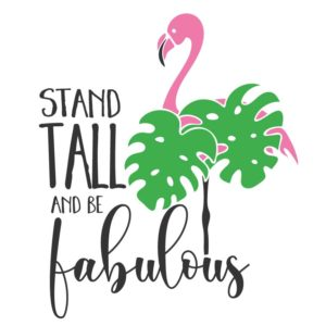 Stand Tall & Be Fabulous